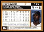 2002 Topps #599  Preston Wilson  Back Thumbnail