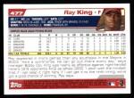 2004 Topps #477  Ray King  Back Thumbnail