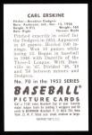 1952 Bowman REPRINT #70  Carl Erskine  Back Thumbnail