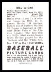 1952 Bowman REPRINT #117  Bill Wight  Back Thumbnail