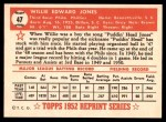 1952 Topps Reprints #47  Willie Jones  Back Thumbnail