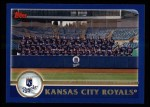 2003 Topps #643   Kansas City Royals Team Front Thumbnail