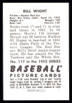 1952 Bowman REPRINT #117  Bill Wight  Back Thumbnail