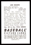 1952 Bowman REPRINT #49  Jim Hearn  Back Thumbnail