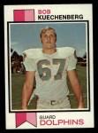 1973 Topps #367  Bob Kuechenberg  Front Thumbnail