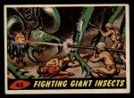 1962 Mars Attacks #45   Fighting Giant Insects  Front Thumbnail