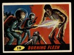 1962 Mars Attacks #19   Burning Flesh Front Thumbnail