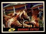 1962 Topps / Bubbles Inc Mars Attacks #22   Burning Cattle Front Thumbnail