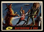 1962 Topps / Bubbles Inc Mars Attacks #36   Destroying Dog  Front Thumbnail