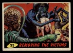 1962 Topps / Bubbles Inc Mars Attacks #33   Removing the Victims  Front Thumbnail