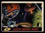 1962 Mars Attacks #47   Earth Bombs Mars  Front Thumbnail