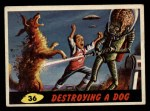 1962 Mars Attacks #36   Destroying Dog  Front Thumbnail