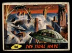 1962 Mars Attacks #26   The Tidal Wave  Front Thumbnail