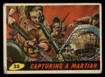1962 Topps / Bubbles Inc Mars Attacks #25   Capturing Martian  Front Thumbnail