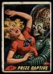 1962 Topps / Bubbles Inc Mars Attacks #21   Prize Captive  Front Thumbnail