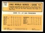 1963 Topps #143   -  Jack Sanford 1962 World Series - Game #2 - Sanford Flashes Shutout Magic Back Thumbnail