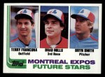 1982 Topps #118   -  Bryn Smith / Terry Francona / Brad Mills Expos Rookies Front Thumbnail