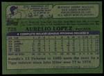 1982 Topps #728  Aurelio Lopez  Back Thumbnail