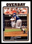2005 Topps #4  Lyle Overbay  Front Thumbnail