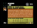 2007 Topps #313   -  Ichiro Suzuki Golden Glove Back Thumbnail