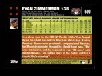 2007 Topps #600  Ryan Zimmerman  Back Thumbnail
