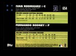 2007 Topps #654   -  Ivan Rodriguez / Fernando Rodney Classic Combo Back Thumbnail