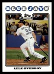 2008 Topps #211  Lyle Overbay  Front Thumbnail