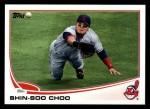 2013 Topps #17  Shin-Soo Choo  Front Thumbnail