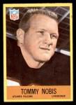 1967 Philadelphia #7  Tommy Nobis   Front Thumbnail