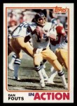 1982 Topps #231   -  Dan Fouts In Action Front Thumbnail