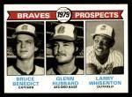 1979 Topps #715   -  Bruce Benedict / Glenn Hubbard / Larry Whisenton Braves Prospects   Front Thumbnail