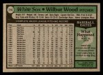1979 Topps #216  Wilbur Wood  Back Thumbnail