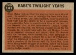 1962 Topps #141 GRN  -  Babe Ruth Twilight Years Back Thumbnail