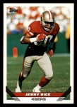 1993 Topps #500  Jerry Rice  Front Thumbnail
