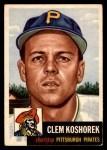 1953 Topps #8  Clem Koshorek  Front Thumbnail