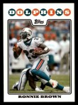 2008 Topps #74  Ronnie Brown  Front Thumbnail
