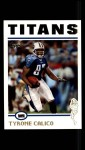 2004 Topps #171  Tyrone Calico  Front Thumbnail
