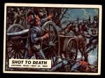 1962 Topps Civil War News #44   Shot to Death Front Thumbnail