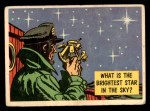 1957 Topps Isolation Booth #20   Brightest Star in the Sky Front Thumbnail