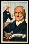 1956 Topps U.S. Presidents #9  John Quincy Adams  Front Thumbnail