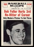 1961 Nu-Card Scoops #460   -  Bob Feller Feller Hurls 3rd No-Hitter of Career Front Thumbnail