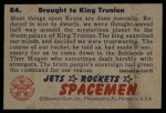 1951 Bowman Jets Rockets and Spacemen #84   Brought to King Trunion Back Thumbnail