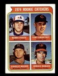 1974 Topps #603   -  Barry Foote / Tom Lundstedt / Charlie Moore / Sergio Robles Rookie Catchers   Front Thumbnail