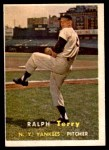 1957 Topps #391  Ralph Terry  Front Thumbnail