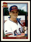 1991 Topps Traded #116 T  -  Todd Taylor Team USA Front Thumbnail