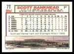 1992 Topps Traded #7 T Scott Bankhead  Back Thumbnail