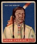 1933 Goudey Indian Gum #202  Wat-Che-Mon-Ne   Front Thumbnail