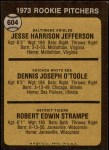1973 Topps #604   -  Jesse Jefferson / Dennis O'Toole / Bob Strampe Rookie Pitchers Back Thumbnail