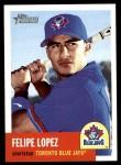 2002 Topps Heritage #57  Felipe Lopez  Front Thumbnail