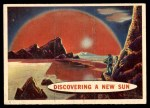 1957 Topps Space Cards #87   Discovering New Sun Front Thumbnail